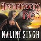 Archangel's Kiss audiobook by Nalini Singh