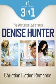 Nantucket Romance 3-in-1 Bundle - Surrender Bay, The Convenient Groom, Seaside Letters ebook by Denise Hunter