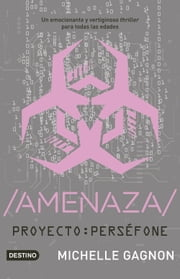 /AMENAZA/ - Proyecto: Perséfone 2 ebook by Michelle Gagnon