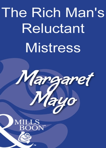 The Rich Man's Reluctant Mistress (Mills & Boon Modern) ebook by Margaret Mayo
