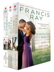 The Grayson Friends Collection Volume 1 - Contains A Seductive Kiss, With Just One Kiss, A Dangerous Kiss ebook by Francis Ray