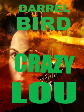 Crazy Lou ebook by Darrel Bird