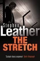The Stretch ebook by Stephen Leather