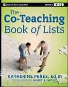 「The Co-Teaching Book of Lists」(Katherine D. Perez,Harry K. Wong著)