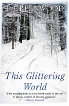 This Glittering World eBook by M T. Greenwood