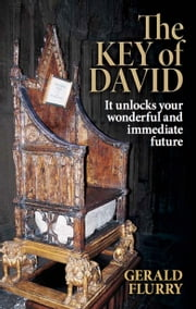 The Key of David - It unlocks your wonderful and immediate future! ebook by Gerald Flurry,Philadelphia Church of God