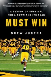 Must Win - A Season of Survival for a Town and Its Team ebook by Drew Jubera