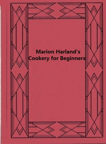 Marion Harland's Cookery for Beginners ebook by Marion Harland