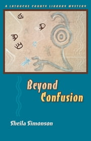 Beyond Confusion - A Latouche County Library Mystery ebook by Sheila Simonson