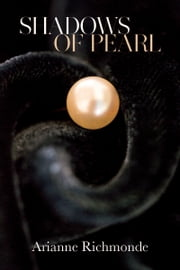 Shadows of Pearl ebook by Arianne Richmonde