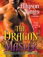 The Dragon Master ebook by Allyson James