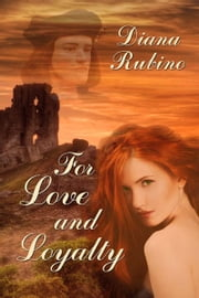 For Love and Loyalty ebook by Diana  Rubino