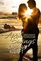 April Swings ebook by Adriana Kraft