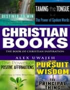 Christian Books: The Book of Christian Inspiration ebook by Alex Uwajeh