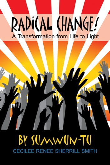 Radical Change! eBook by Renee│Smith Sumwun-TuCecilee