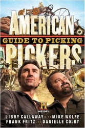 American Pickers Guide to Picking ebook by Libby Callaway