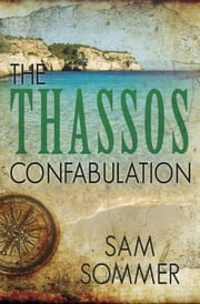 The Thassos Confabulation ebook by Sam Sommer