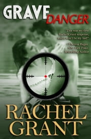 Grave Danger ebook by Rachel Grant