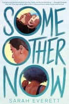 Some Other Now ebook by Sarah Everett