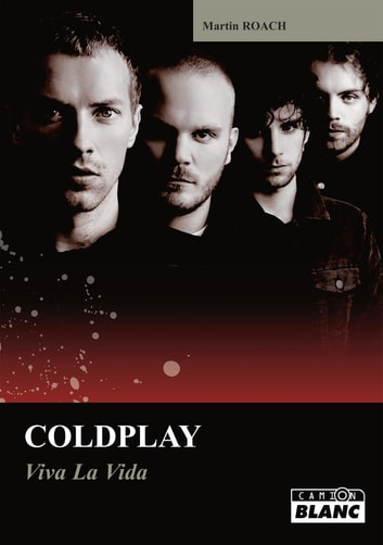 COLDPLAY - Viva la vida ebook by Martin Roach