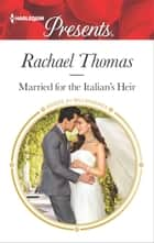 Married for the Italian's Heir 電子書 by Rachael Thomas
