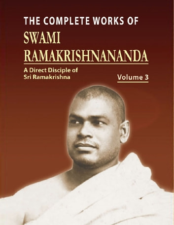 The Complete Works of Swami Ramakrishnananda Volume 3 ebook by Compailation