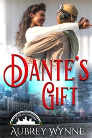 Dante's Gift - A Chicago Christmas ebook by Aubrey Wynne