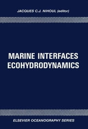 Marine Interfaces Ecohydrodynamics ebook by Nihoul, J.C.J.