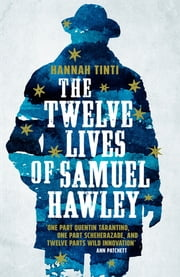 ebook The Twelve Lives of Samuel Hawley de Hannah Tinti