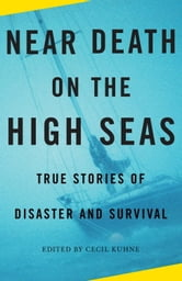 Near Death on the High Seas ebook by Cecil Kuhne