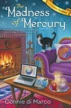 The Madness of Mercury ebook by Connie di Marco