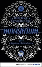 Magisterium - Der kupferne Handschuh. Band 2 ebook by Holly Black, Cassandra Clare, Anne Brauner