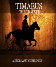 Timaeus the Tracker ebook by Larry Winebrenner