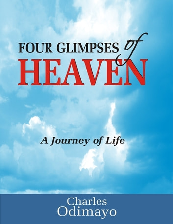 Four Glimpses of Heaven ebook by Charles Odimayo