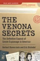The Venona Secrets - Exposing Soviet Espionage and America's Traitors ebook by Herbert Romerstein, Eric Breindel