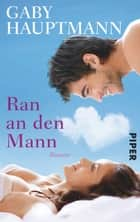 Ran an den Mann - Roman ebook by Gaby Hauptmann