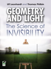 Geometry and Light: The Science of Invisibility ebook by Ulf Leonhardt,Barbara Weibel Mihalas