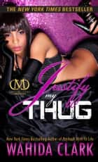 Justify My Thug ebook by Wahida Clark