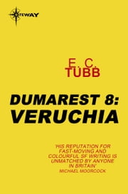 Veruchia - The Dumarest Saga Book 8 ebook by E.C. Tubb