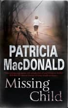 Missing Child ebook by Patricia MacDonald