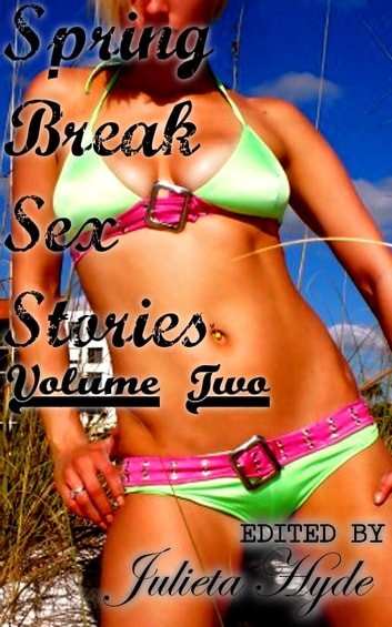 Spring Break Sex Stories: The Collection