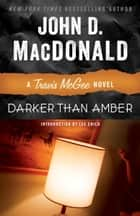 Darker Than Amber - A Travis McGee Novel ekitaplar by John D. MacDonald, Lee Child