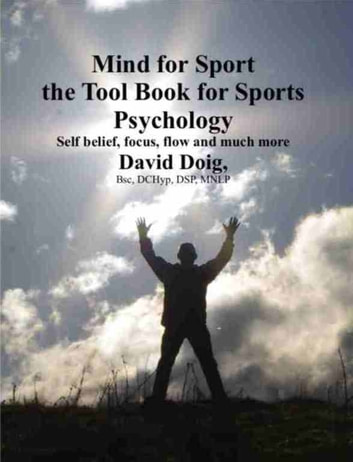 Mind for Sport, the Tool Book for Sports Psychology ebook by David Doig