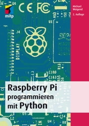 Raspberry Pi programmieren mit Python ebook by Michael Weigend