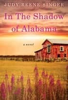 In the Shadow of Alabama ebook by Judy Reene Singer