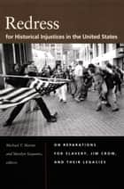 Redress for Historical Injustices in the United States ebook by Michael T. Martin,Marilyn Yaquinto,David Lyons,Michael K. Brown