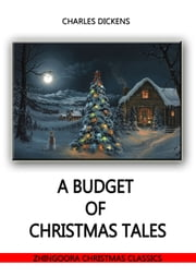 A Budget Of Christmas Tales ebook by Charles Dickens