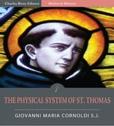 The Physical System of St. Thomas (Illustrated Edition) ebook by Father Giovanni Maria Cornoldi, SJ.