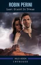 Last Stand in Texas ebook by Robin Perini