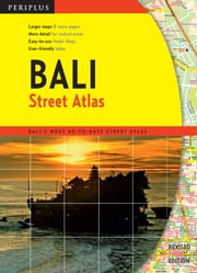 Bali Street Atlas Third Edition - Bali's Most Up-To-Date Street Atlas ebook by Periplus  Editions